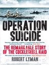 Operation Suicide (eBook): The Remarkable Story of the Cockleshell Raid